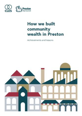 https://cles.org.uk/publications/how-we-built-community-wealth-in-preston-achievements-and-lessons/